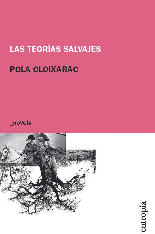 Las teorías salvajes / Pola Oloixarac