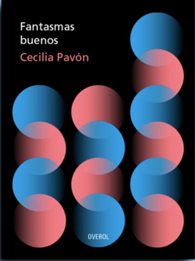 Fantasmas buenos / Cecilia Pavón