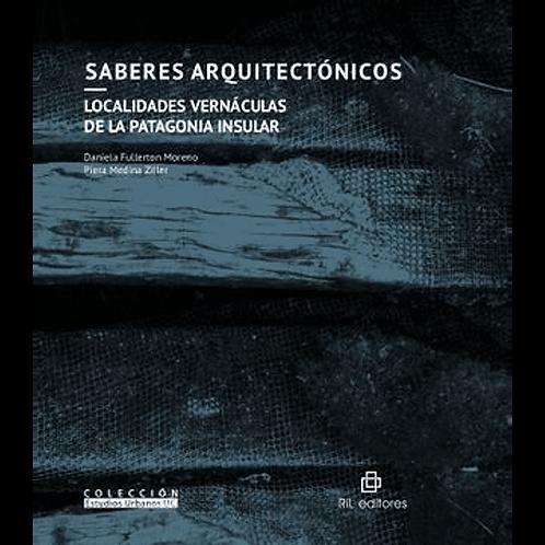 Saberes arquitectónicos. Localidades vernáculas de la Patagonia insular