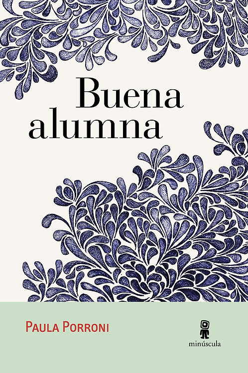 Buena alumna / Paula Porroni