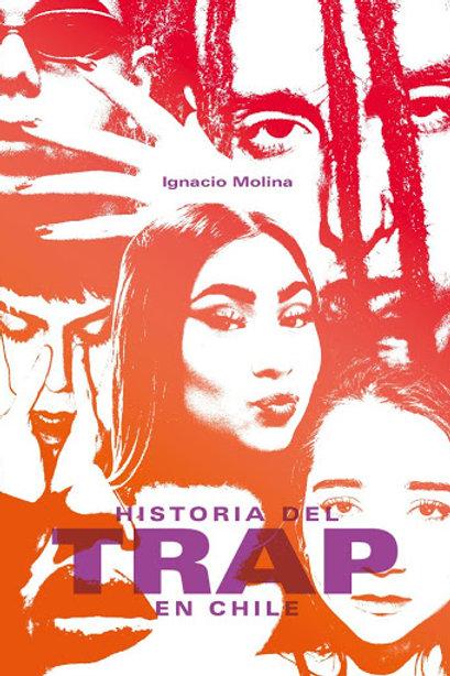 Historia del Trap en Chile / Ignacio Molina