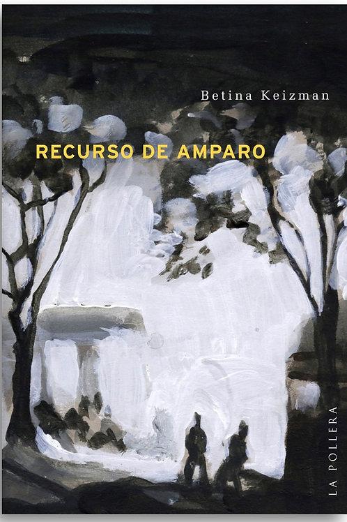 Recurso de amparo / Betina Keizman