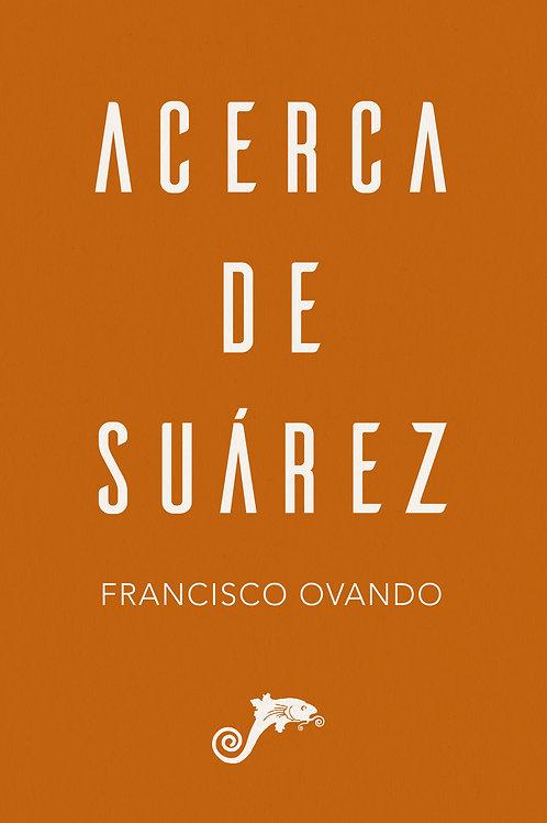 Acerca de Suárez / Francisco Ovando