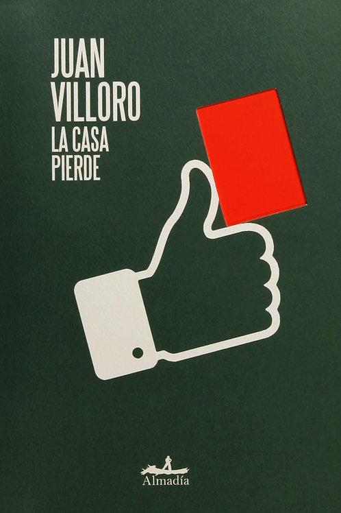 La casa pierde / Juan Villoro