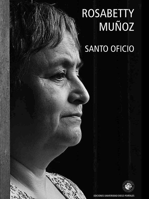 Santo oficio / Rosabetty Muñoz