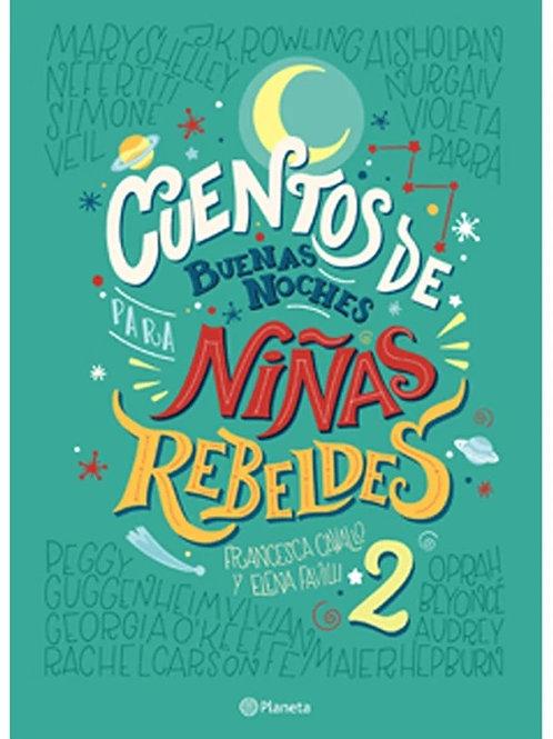 Cuentos de buenas noches para niñas rebeldes 2 / Elena Favilli - Francesca Caval