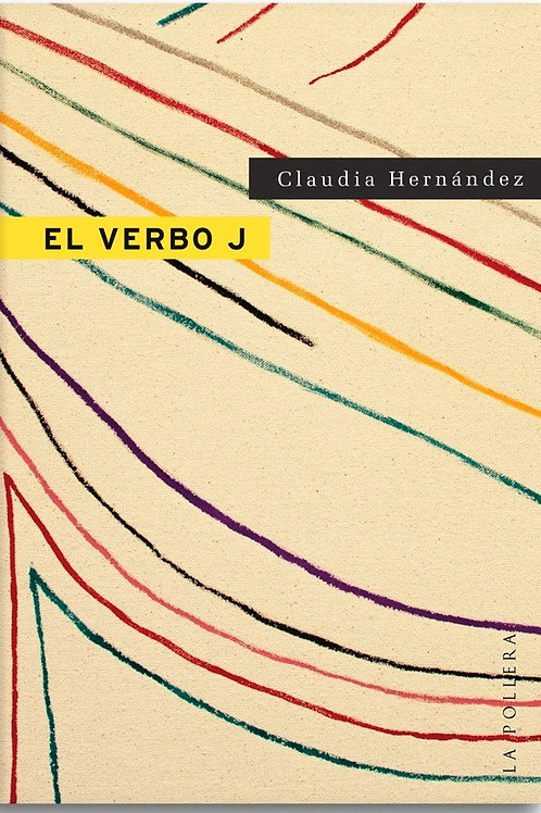 El verbo J / Claudia Hernández