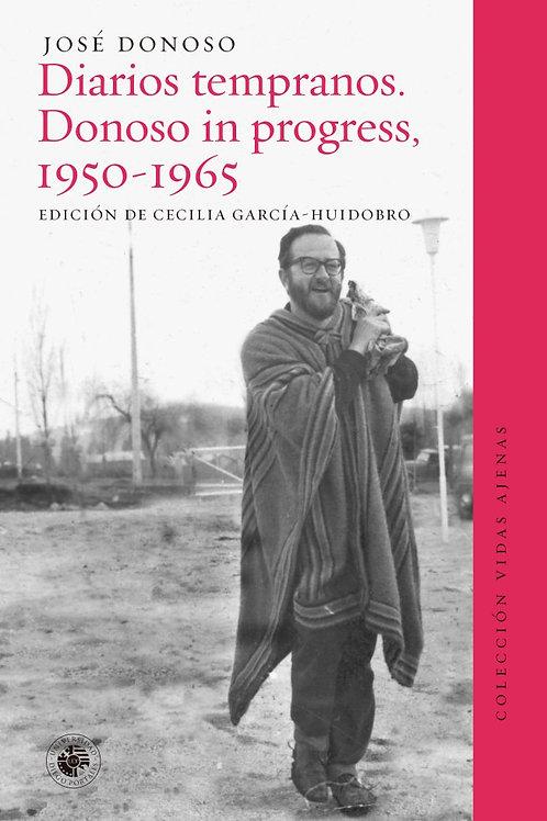 Diarios tempranos. Donoso in progress 1950-1965 / José Donoso