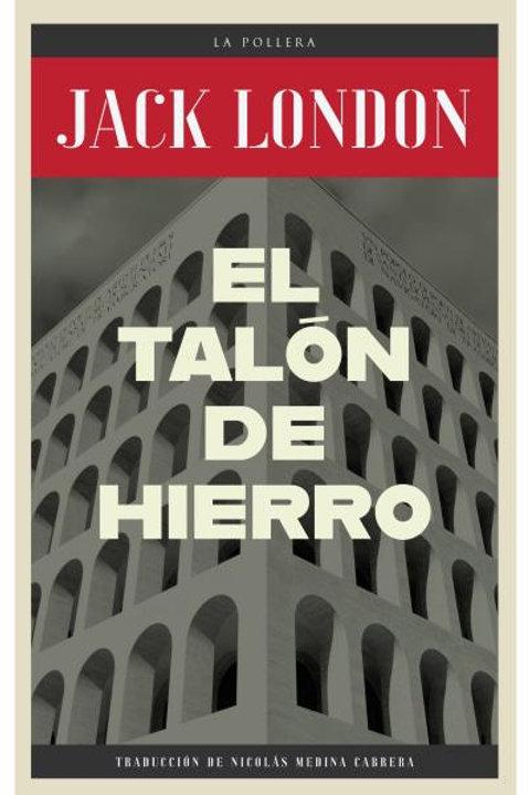 El talón de hierro / Jack London