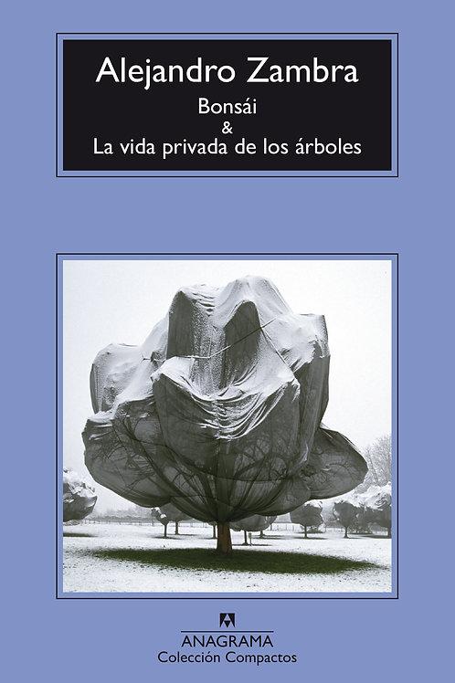 Bonsái y La vida privada de los árboles / Alejandro Zambra