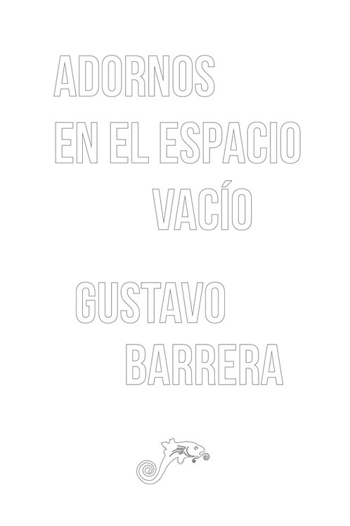 Adornos en el espacio vacío / Gustavo Barrera