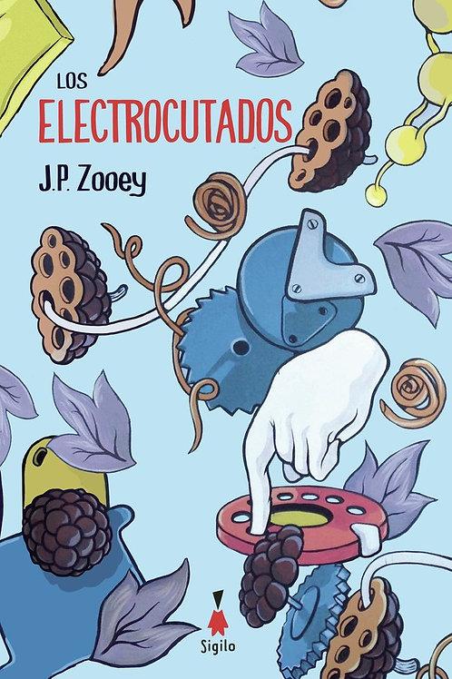 Los electrocutados / J. P. Zooey