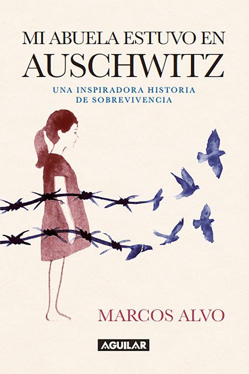 Mi abuela estuvo en Auschwitz / Marcos Alvo
