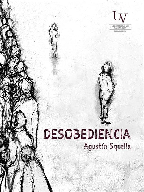 Desobediencia / Agustín Squella