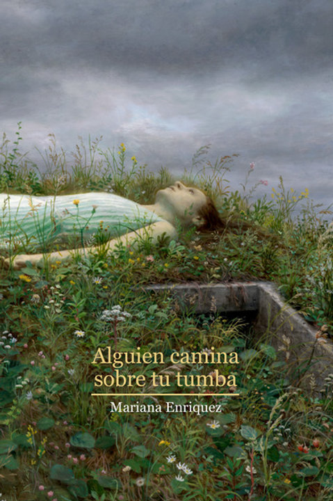 Alguien camina sobre tumba / Mariana Enriquez