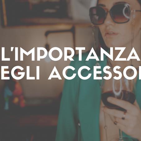 Parliamo di accessori.