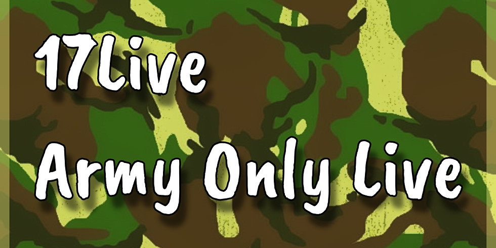17Live : Army Only Live