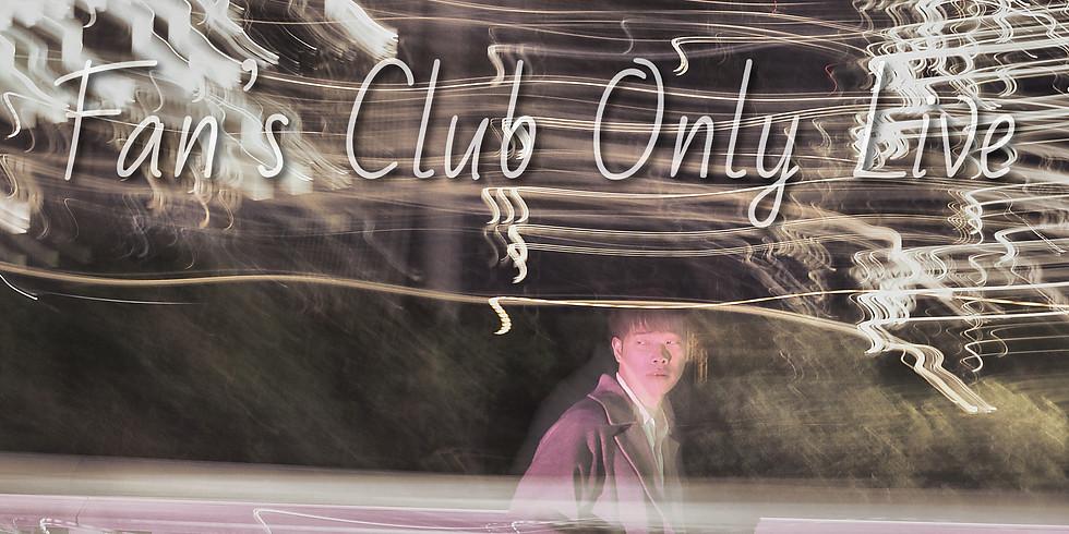 Fan's Club Only Live