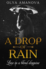 A DROP OF RAIN LOVE IN A BLIND DISGUISE One may encounter a treasure and not even know that at the time. The realization may come too late. And the rest of ones life will be spend in search of the lost and abandoned.