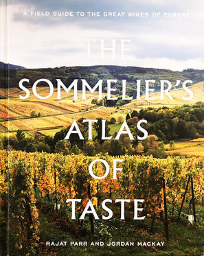 Rajat Parr & Jordan Mackay - The Sommelier's Atlas of Taste