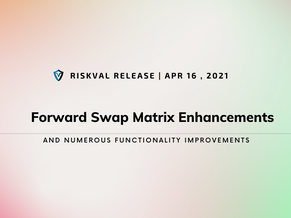 RiskVal Fixed Income (RVFI) Weekly Enhancements - 4/16/21