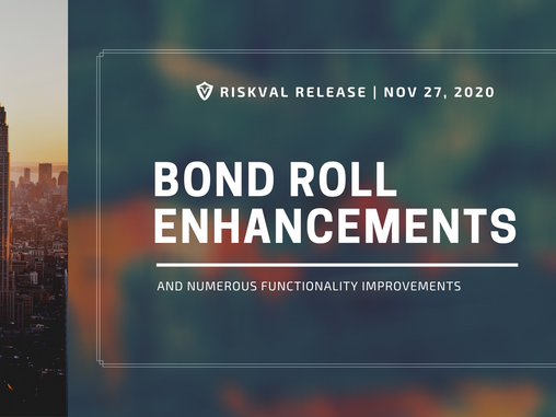 RiskVal Fixed Income (RVFI) Weekly Enhancements - 11/27/20