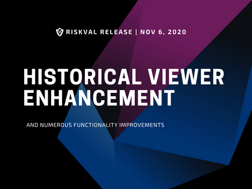 RiskVal Fixed Income (RVFI) Weekly Enhancements - 11/6/20