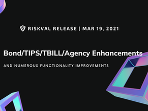 RiskVal Fixed Income (RVFI) Weekly Enhancements - 3/19/21