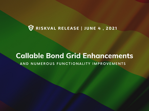 RiskVal Fixed Income (RVFI) Weekly Enhancements - 6/4/21