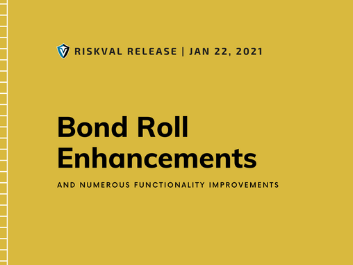 RiskVal Fixed Income (RVFI) Weekly Enhancements - 1/22/21
