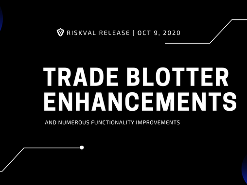 RiskVal Fixed Income (RVFI) Weekly Enhancements - 10/9/20
