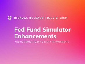 RiskVal Fixed Income (RVFI) Weekly Enhancements - 7/2/21