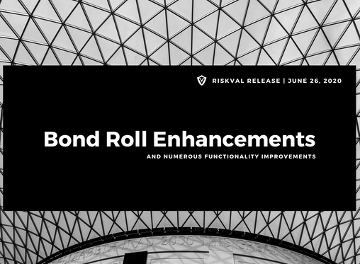 RiskVal Fixed Income (RVFI) Weekly Enhancements - 6/26/20