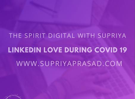 LinkedIn Love During COVID 19