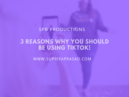 3 Reasons Why You Should Be Using TikTok