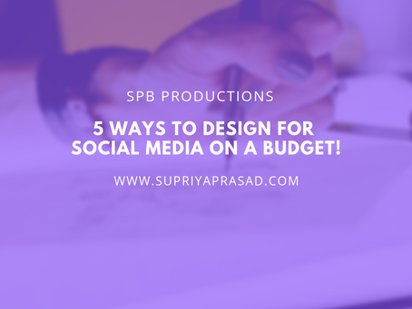 5 Ways You Can Design Social Media Graphics on a Budget!