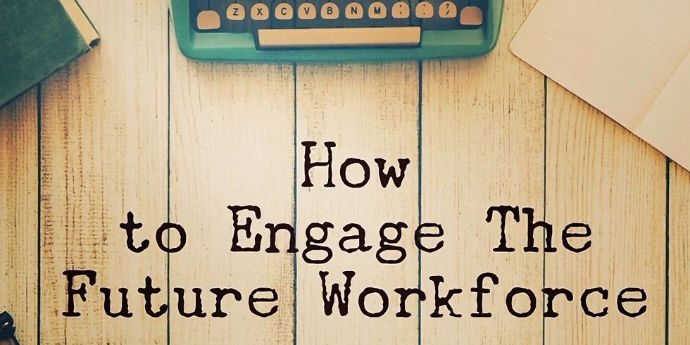 The Worker of the Future Has Arrived: Attracting, Creating, and Engaging Each of Them to Crush It.