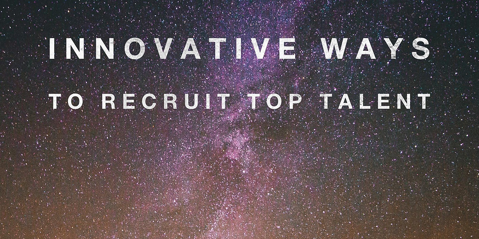 Innovative Ways To Recruit Top Talent