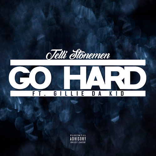 "Telli Stonemen ""Go Hard"" ft. Gillie Da Kid"