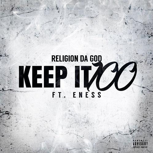 "Religion Da God "" Keep it 100"" Ft Eness"