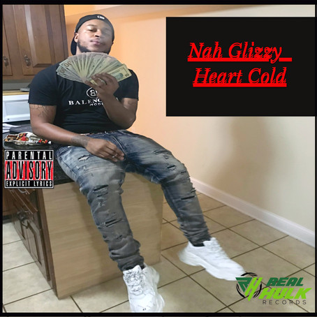 "Now Playing - Nah Glizzy ""Heart Cold"" on SHR"
