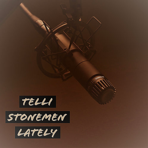 Telli Stonemen - Lately