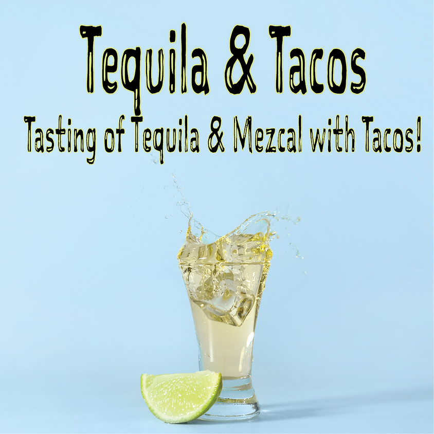 Tequila and Tacos, The Art of Agave