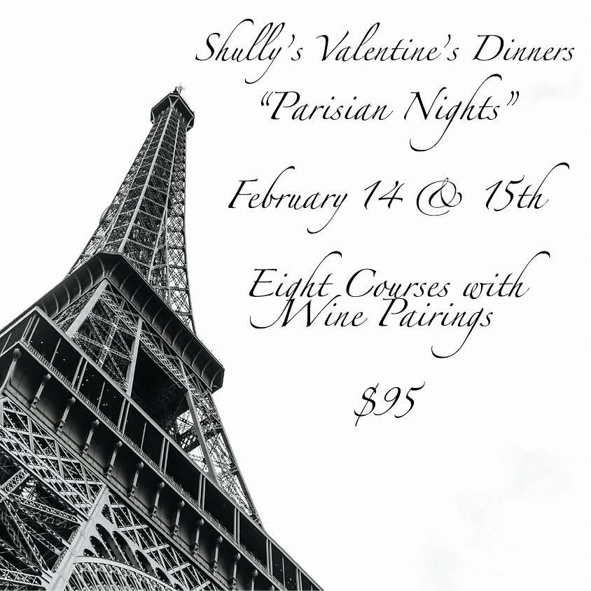 Shully's Valentine's Dinners, Parisian Nights  - SOLD OUT