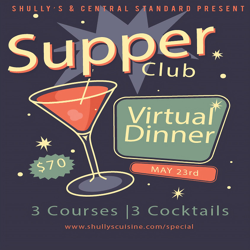 Virtual Supper Club with Shully's and Central Standard