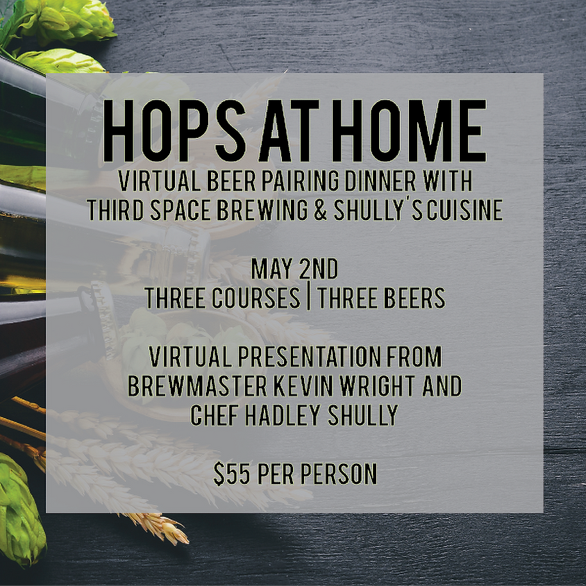 Hops at Home : Virtual Beer Dinner with Third Space & Shully's