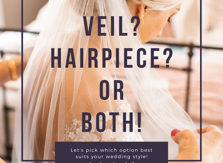 Veil? Hairpiece? or Both!?