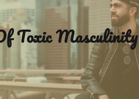 FAQs of Toxic Masculinity