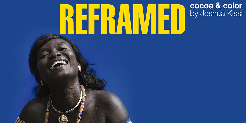 REFRAMED: Cocoa & Color by Joshua Kissi