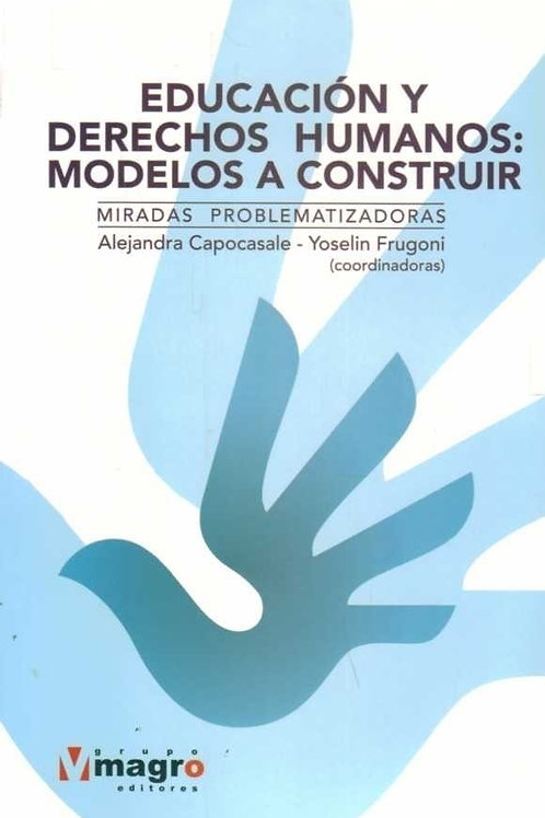 Educación y Derechos Humanos: modelos a construir. Miradas problematizadoras